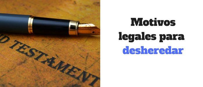 Motivos de desheredación según el Código Civil