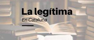 legitima-en-cataluna